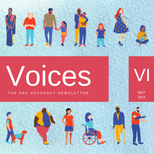 Illustrations of diverse people: a woman in traditional Indian dress, a person of short stature, a large woman with tattoos, a woman holding a baby, a man with one leg on crutches, etc. Text: Voices The DRC Advocacy Newsletter. VI May 2021